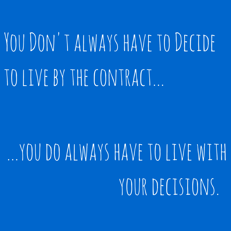 You Don't always have to live by the contract