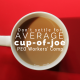 Cup of coffee with title - Don't settiel for an average Cup Of Joe Peo Workers Comp