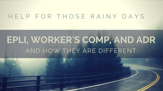 rain falling on a windy road with title - Help For those rainy days... EPLI, Worker's Comp, and ADR And how they are different