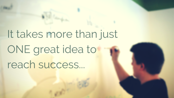 Man writing on a whiteboard, blurred out with title - It takes more than just ONE great idea to reach success...