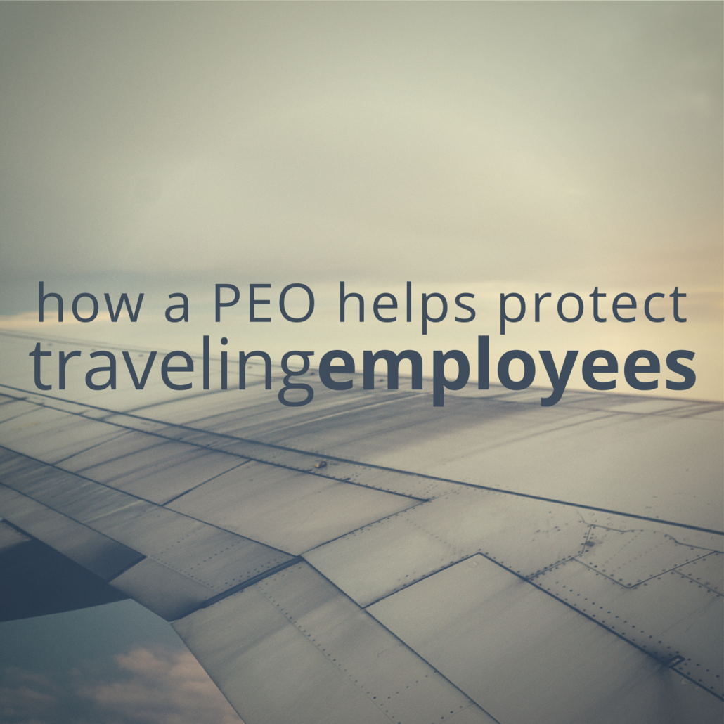 Looking from inside an airplane out at the wing of that airplane. Title - how a PEO helps protect traveling employees
