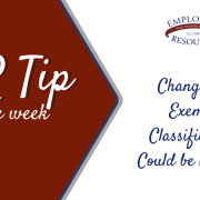 Banner with ERM logo and title - HR Tip of the week, Changes to exempt classification could be coming