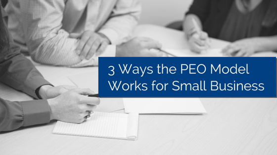 Three people sitting at a table, showing just their hands and arms. One person is writing with title - 3 Ways the PEO model Works for Small Business