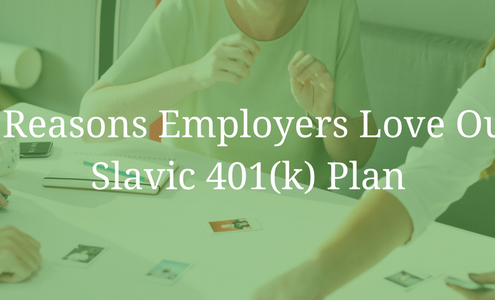 5 Reasons Employers Love Our Slavic 401(k) Plan