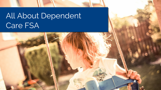 Little kid in a swing with the title - All About Dependent Care FSA