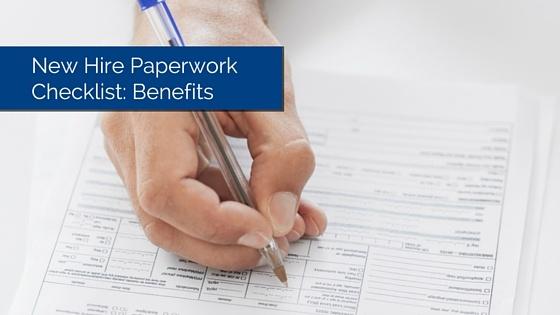 New Hire Paperwork Checklist Benefits