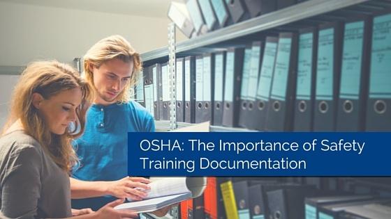 OSHA The Importance of Safety Training Documentation