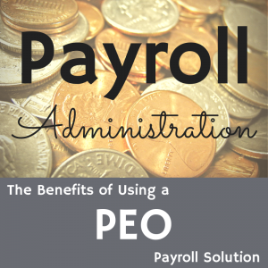 Pile of coins with title - Payroll Administration, the benefits of using a PEO payroll solution