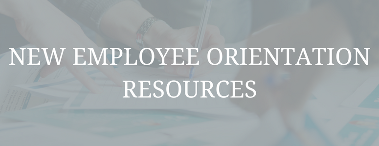 """image of multiple hands picking up papers off a table and writing on paper. Image has a transparent grey filter over it with words in white that say, """"New employee orientation resources"""""""