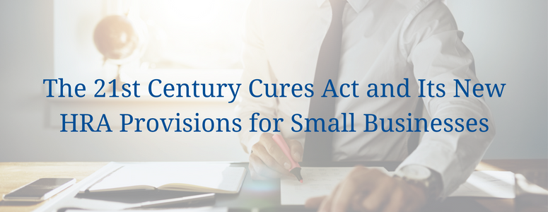 the-21st-century-cures-act-and-its-new-hra-provisions-for-small-businesses