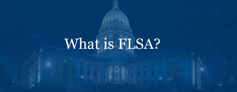 What is FLSA?