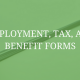 Employment, Tax, and Benefit Forms