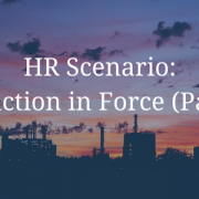 HR Scenario: Reduction in Force (Part 2)