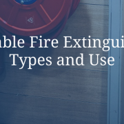 Portable Fire Extinguisher Types and Use