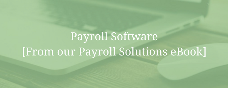 Payroll Software [From our Payroll Solutions eBook]