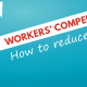 Reduce Work Comp Costs